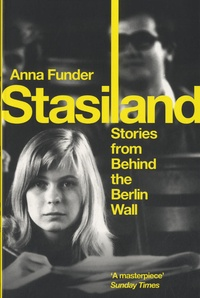 Anna Funder - Stasiland - Stories from Behind the Berlin Wall.