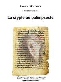 Anna Galore - La crypte au palimpseste.