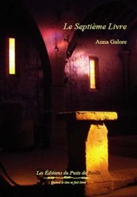 Anna Galore - Le très lumineux secret Tome 1 : Le septième livre.