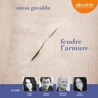 Anna Gavalda - Fendre l'armure.