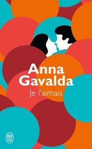 Anna Gavalda - Je l'aimais.
