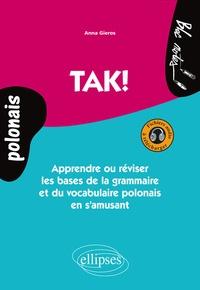 Anna Gieros - Tak ! - Apprendre ou réviser les bases de la grammaire et du vocabulaire polonais en s'amusant.