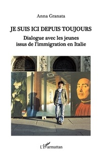 Anna Granata - Je suis ici depuis toujours - Dialogue avec les jeunes issus de l'immigration en Italie.