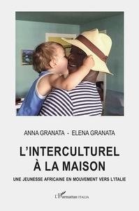 Anna Granata et Elena Granata - L'interculturel à la maison - Une jeunesse africaine en mouvement vers l'Italie.