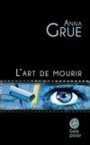 Anna Grue - L'art de mourir.