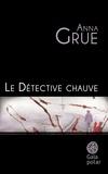 Anna Grue - Le détective chauve.