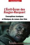 Anna Gural-Migdal - L'Ecrit-Ecran des Rougon-Macquart - Conceptions iconiques et filmiques du roman chez Zola.
