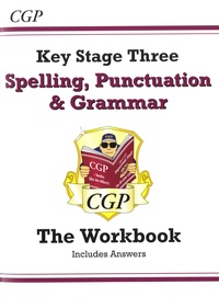 Anna Hall et Heather McClelland - Key Stage Three Spelling, Punctuation & Grammar - Workbook with Answers.