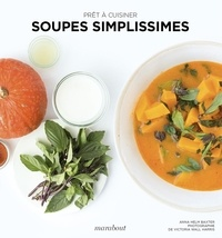 Anna Helm Baxter - Soupes simplissimes.