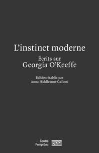 Anna Hiddleston-Galloni - L'instinct moderne - Ecrits sur Georgia O'Keeffe.