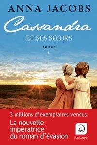 Anna Jacobs - Cassandra et ses soeurs Tome 2 : .