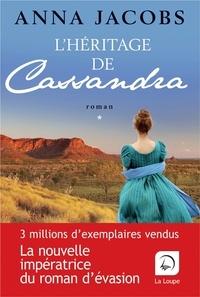 Anna Jacobs - L'héritage de Cassandra - Tome 1.