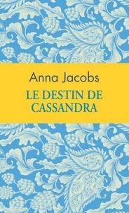 Anna Jacobs - Le destin de Cassandra.
