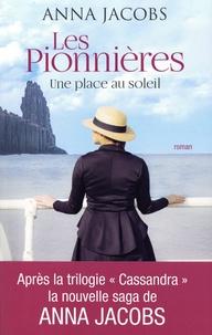 Anna Jacobs - Les pionnières  : Une place au soleil.