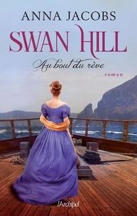 Anna Jacobs - Swan Hill - Tome 2, Au bout du rêve.