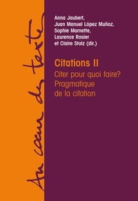 Anna Jaubert et Juan-Manuel López Muñoz - Citations - Tome 2, Citer pour quoi faire ? Pragmatique de la citation.