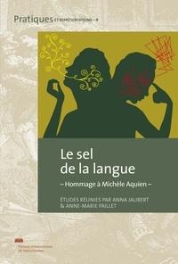 Anna Jaubert et Anne-Marie Paillet - Le sel de la langue - Hommage à Michèle Aquien.