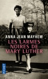 Anna Jean Mayhew - Les larmes noires de Mary Luther.