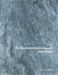 Anna Jell - Die französischen Übersetzungen von Kafkas Prozess.