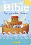 Anna Jones et Amélie Gohy - La Bible - Mes premières histoires.