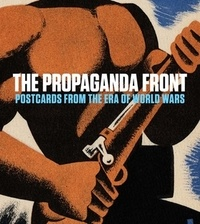 Anna Jozefacka - The Propaganda Front Postcards From The Era Of World Wars.