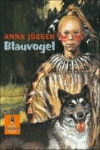 Anna Jürgen - Blauvogel, Wahlsohn der Irokesen.