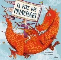 Anna Kemp et Sara Ogilvie - La pire des princesses.