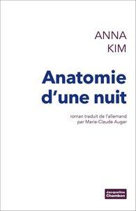 Anna Kim - Anatomie d'une nuit.