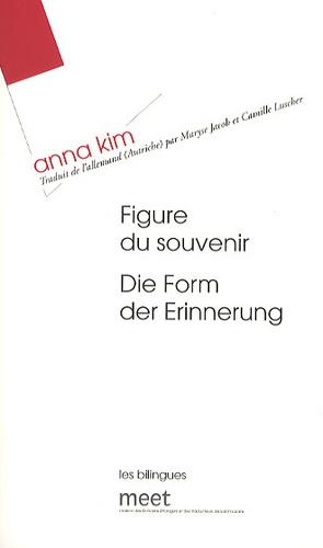 Anna Kim - Figure du souvenir.