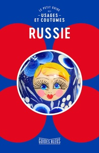 Anna King et Grace Cuddihy - Russie - Le petit guide des usages et coutumes.