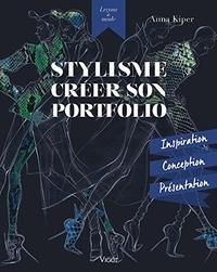 Stylisme- Créer son portfolio - Anna Kiper |