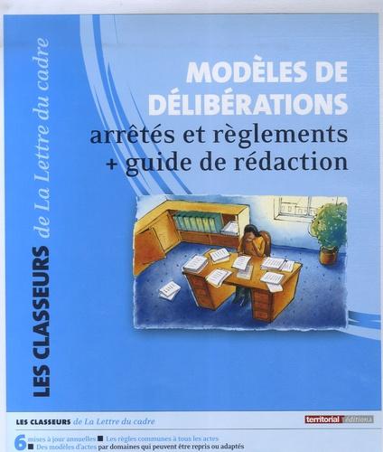 Anna Laborde et François-Xavier Petit - Modèles de délibérations - Arrêtés et réglements, guide de rédaction.