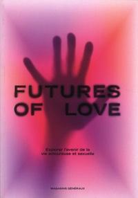 Anna Labouze et Keimis Henni - Futures of Love - Explorer l'avenir de la vie amoureuse et sexuelle.