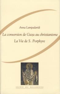 Anna Lampadaridi - La conversion de Gaza au christianisme - La vie de S. Porphyre par Marc le Diacre.