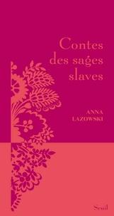 Anna Lazowski - Contes des sages slaves.