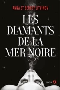 Anna Litvinov et Sergey Litvinov - Les diamants de la mer Noire.