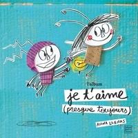 Anna Llenas - Je t'aime (presque toujours).