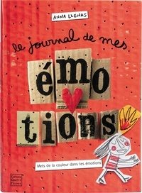 Anna Llenas - Le journal de mes émotions.