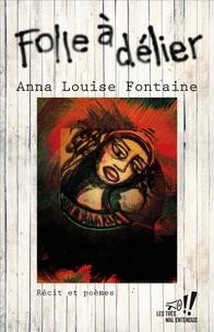 Anna Louise Fontaine - Folle à délier.
