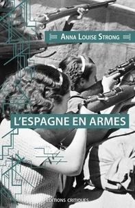 Anna Louise Strong - L'Espagne en armes.