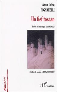 Anna-Luisa Pignatelli - Un fief toscan.