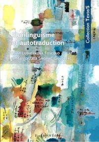 "Anna Lushenkova Foscolo et Malgorzata Smorag-Goldberg - Plurilinguisme et autotraduction - Langue perdue, langue ""sauvée""."