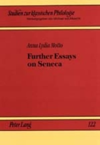 Anna lydia Motto - Further Essays on Seneca.