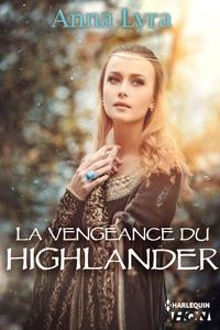 Anna Lyra - La vengeance du Highlander.