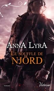 Anna Lyra - Les amants du Vinland Tome 1 : Le souffle de Njörd.