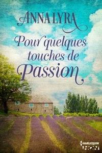 Anna Lyra - Pour quelques touches de passion.