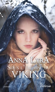 Anna Lyra - Sous l'emprise du Viking.