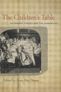 Anna Mae Duane - The Children's Table : Childhood Studies and the Humanities.