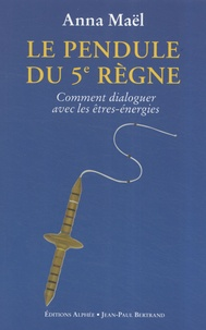 Accentsonline.fr Le Pendule du 5e Règne - Comment dialoguer avec les êtres-énergies Image