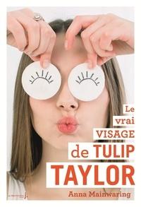 Anna Mainwaring - Le vrai visage de Tulip Taylor.